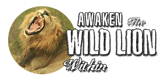 Awaken the Wild Lion Within