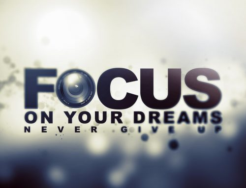 Focusing On Your Dreams